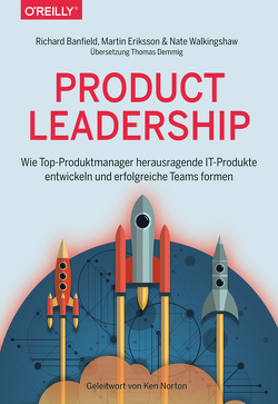 Product Leadership von Banfield,  Richard, Demmig,  Thomas, Eriksson,  Martin, Walkingshaw,  Nate