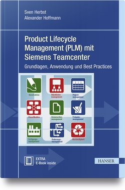 Product Lifecycle Management (PLM) mit Siemens Teamcenter von Herbst,  Sven, Hoffmann,  Alexander