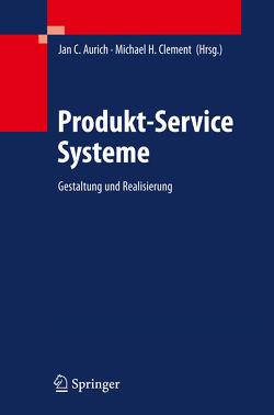 Produkt-Service Systeme von Aurich,  Jan C, Clement,  Michael H.