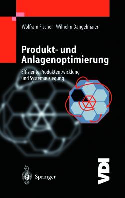 Produkt- und Anlagenoptimierung von Dangelmaier,  W, Fischer,  W.