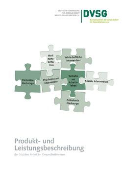 Produkt- und Leistungsbeschreibung der Sozialen Arbeit im Gesundheitswesen