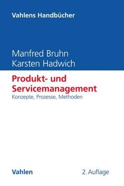 Produkt- und Servicemanagement von Bruhn,  Manfred, Hadwich,  Karsten