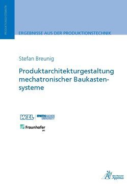 Produktarchitekturgestaltung mechatronischer Baukastensysteme von Breunig,  Stefan