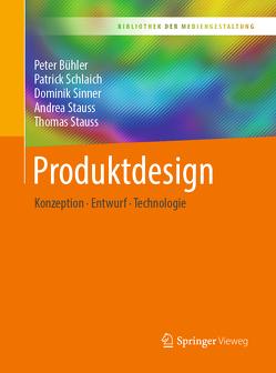 Produktdesign von Bühler,  Peter, Schlaich,  Patrick, Sinner,  Dominik, Stauss,  Andrea, Stauss,  Thomas