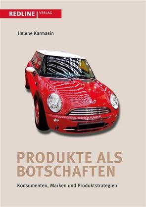 Produkte als Botschaften von Karmasin,  Helene
