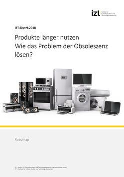 Produkte länger nutzen. Wie das Problem der Obsoleszenz lösen? von Behrendt,  Siegfried, Göll,  Edgar