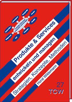Produkte & Services entwickeln und managen von Wildemann,  Horst