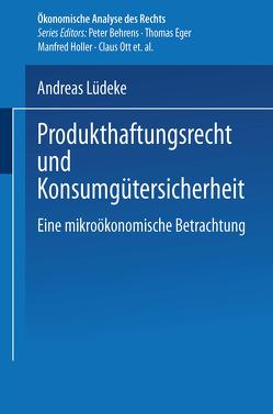 Produkthaftungsrecht und Konsumgütersicherheit von Lüdeke,  Andreas
