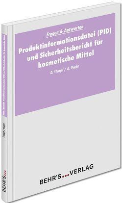 Produktinformationsdatei (PID) und Sicherheitsbericht für kosmetische Mittel von Stumpf,  Dorothee, Vogler,  Anita