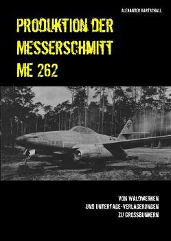 Produktion der Messerschmitt Me 262 von Kartschall,  Alexander
