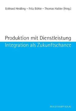 Produktion mit Dienstleistung von Boehle,  Fritz, Habler,  Thomas, Heidling,  Eckhard