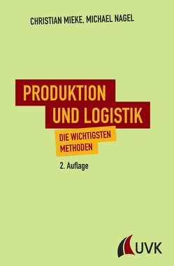 Produktion und Logistik von Mieke,  Christian, Nagel,  Michael