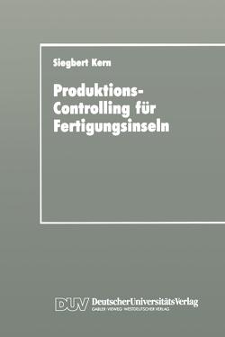 Produktions-Controlling für Fertigungsinseln von Kern,  Siegbert