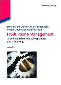 Produktions-Management von Kiener,  Stefan, Maier-Scheubeck,  Nicolas, Obermaier,  Robert, Weiß,  Manfred