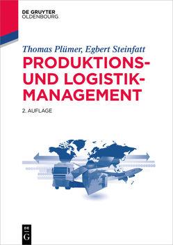 Produktions- und Logistikmanagement von Plümer,  Thomas, Steinfatt,  Egbert