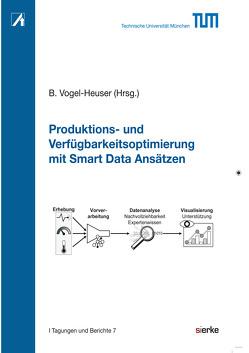 Produktions- und Verfügbarkeitsoptimierung mit Smart Data Ansätzen von Vogel-Heuser,  Birgit