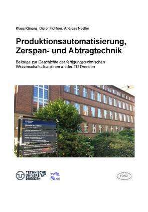 Produktionsautomatisierung, Zerspan- und Abtragtechnik von Fichtner,  Dieter, Künanz,  Klaus, Nestler,  Andreas