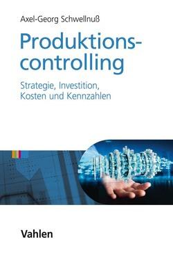 Produktionscontrolling von Schwellnuß,  Axel Georg