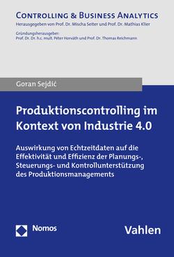 Produktionscontrolling im Kontext von Industrie 4.0 von Sejdic,  Goran