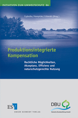 Produktionsintegrierte Kompensation von Czybulka,  Detlef, Hampicke,  Ulrich, Litterski,  Birgit