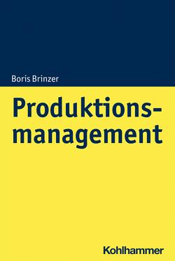 Produktionsmanagement von Brinzer,  Boris