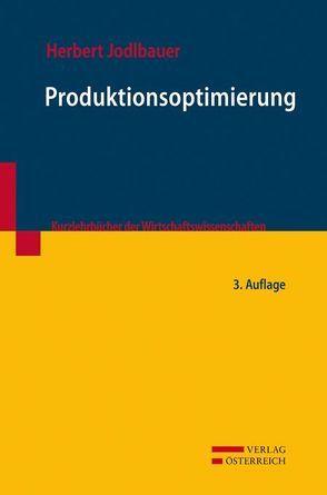 Produktionsoptimierung von Jodlbauer,  Herbert