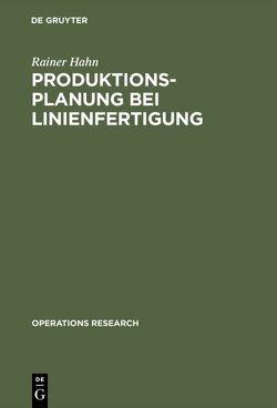 Produktionsplanung bei Linienfertigung von Hahn,  Rainer