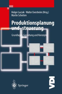 Produktionsplanung und -steuerung von Eversheim,  Walter, Luczak,  Holger, Schotten,  M.