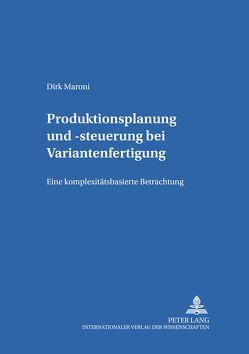 Produktionsplanung und -steuerung bei Variantenfertigung von Maroni,  Dirk Frank