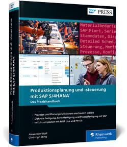 Produktionsplanung und -steuerung mit SAP S/4HANA von Sting,  Christoph, Wolf,  Alexander