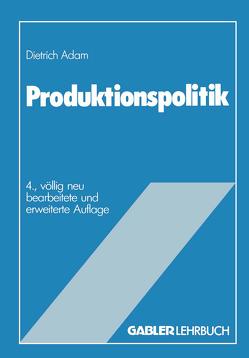 Produktionspolitik von Adam,  Dietrich