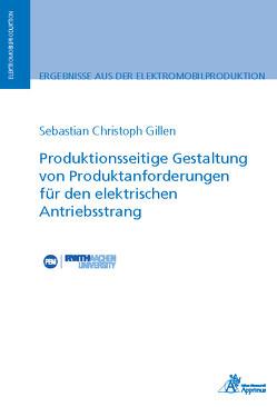 Produktionsseitige Gestaltung von Produktanforderungen für den elektrischen Antriebsstrang von Gillen,  Sebastian Christoph
