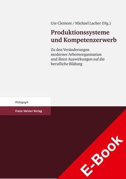 Produktionssysteme und Kompetenzerwerb von Clement,  Ute, Lacher,  Michael
