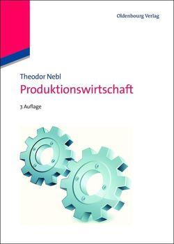 Produktionswirtschaft von Nebl,  Theodor