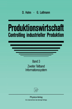 Produktionswirtschaft – Controlling industrieller Produktion von Hahn,  Dietger, Lassmann,  Gert