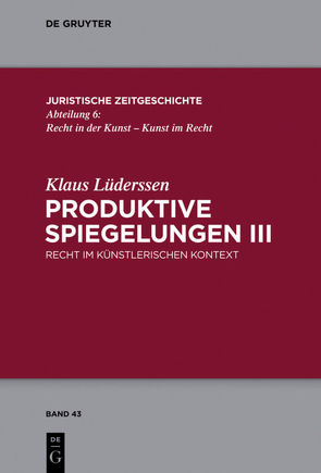 Produktive Spiegelungen III von Lüderssen,  Klaus