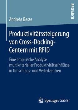 Produktivitätssteigerung von Cross-Docking-Centern mit RFID von Besse,  Andreas