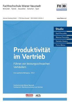 Produktivität im Vertrieb. Führen von leistungsschwachen Verkäufern von Pinczolits,  Karl, Pinczolits,  Marina, Vevera,  Daniela, Weiss,  Petra