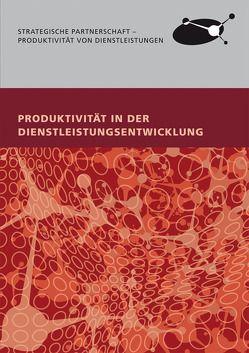 Produktivität in der Dienstleistungsentwicklung. von Ganz,  Walter, Majus,  Joachim, Nebe,  Andreas, Robers,  Diane