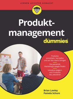 Produktmanagement für Dummies von Lawley,  Brian, Schure,  Pamela, Strahl,  Hartmut