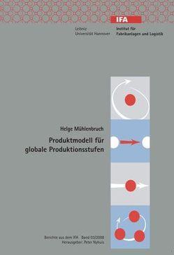 Produktmodell für globale Produktionsstufen von Mühlenbruch,  Helge, Nyhuis,  Peter