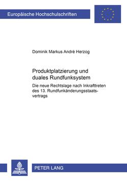 Produktplatzierung und duales Rundfunksystem von Herzog,  Dominik