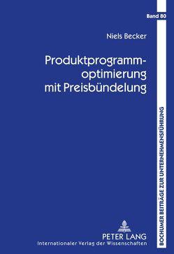 Produktprogrammoptimierung mit Preisbündelung von Becker,  Niels