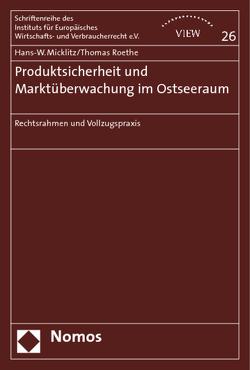 Produktsicherheit und Marktüberwachung im Ostseeraum von Micklitz,  Hans-W., Roethe,  Thomas