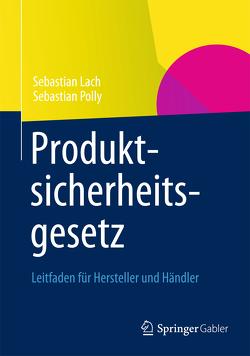 Produktsicherheitsgesetz von Lach,  Sebastian, Polly,  Sebastian