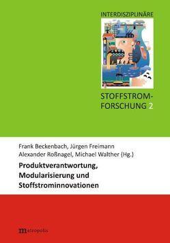 Produktverantwortung, Modularisierung und Stoffstrominnovationen von Beckenbach,  Frank, Freimann,  Jürgen, Roßnagel ,  Alexander, Walter,  Michael
