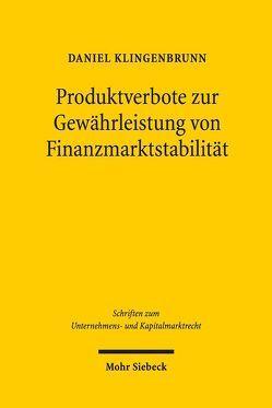 Produktverbote zur Gewährleistung von Finanzmarktstabilität von Klingenbrunn,  Daniel