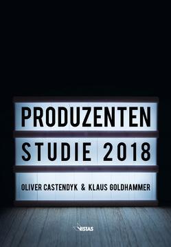 Produzentenstudie 2018 von Castendyk,  Oliver, Goldhammer,  Klaus
