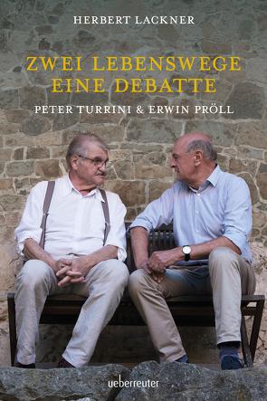 Zwei Lebenswege. Eine Debatte von Lackner,  Herbert, Pröll,  Erwin, Turrini,  Peter