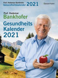 Prof. Bankhofers Gesundheitskalender 2021 von Bankhofer,  Hademar
